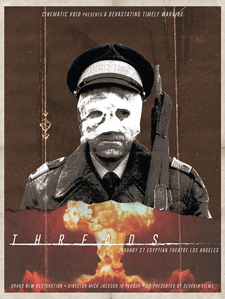 Threads (1984) - Directed by: Mick JacksonStarring: Karen Meagher, Reece Dinsdale, David BrierlyRated: NR (Suggested PG-13 for Disturbing Content and Images)Running Time: 1 h 52 mTMM Score: 4.5 stars out of 5STRENGTHS: Realism, Story, StructureWEAKNESSES: Some Dated Moments