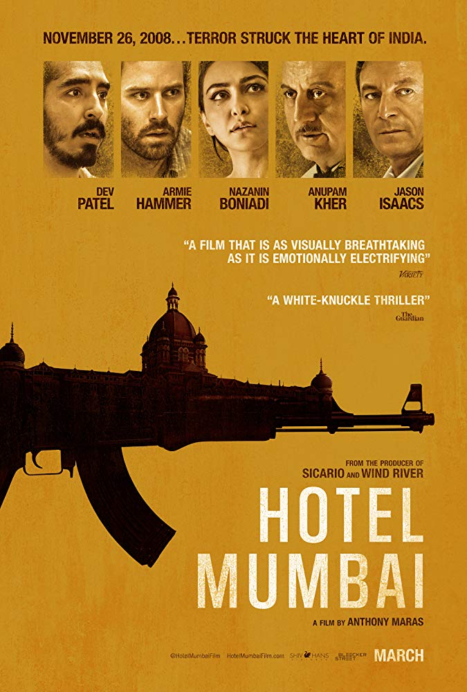Hotel Mumbai  (2018) - Directed by: Anthony MarasStarring: Dev Patel, Armie Hammer, Nazanin Boniadi, Anupam Kher, Jason IsaacsRated: R for Disturbing Violence Throughout, Bloody Images, and LanguageRunning Time: 2 h 3 mTMM Score: 3 stars out of 5STRENGTHS: Story, Acting, ThemesWEAKNESSES: Some Overly Dramatic Moments, Pacing