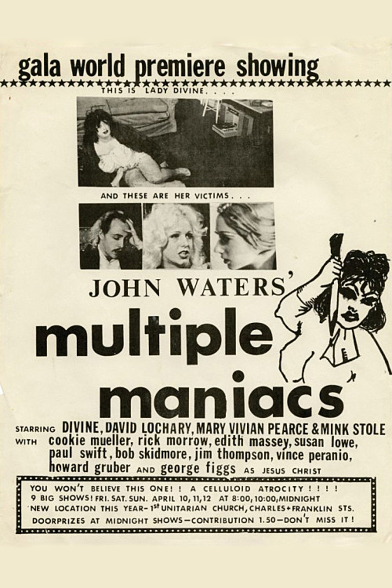 Multiple Maniacs (1970) - Directed by: John WatersStarring: Divine, David Lochary, Mary Vivian Pearce, Mink Stole, Cookie Mueller, Edith Massey, George FiggsRated: NR (Suggested R for Strong Sexual and Violent Content, Comic Disturbing Behavior and Language)Running Time: 1 h 37 mTMM Score: 4 stars out of 5STRENGTHS: Writing, Directing, Some Acting, ThemesWEAKNESSES: Overall Technical Aspects