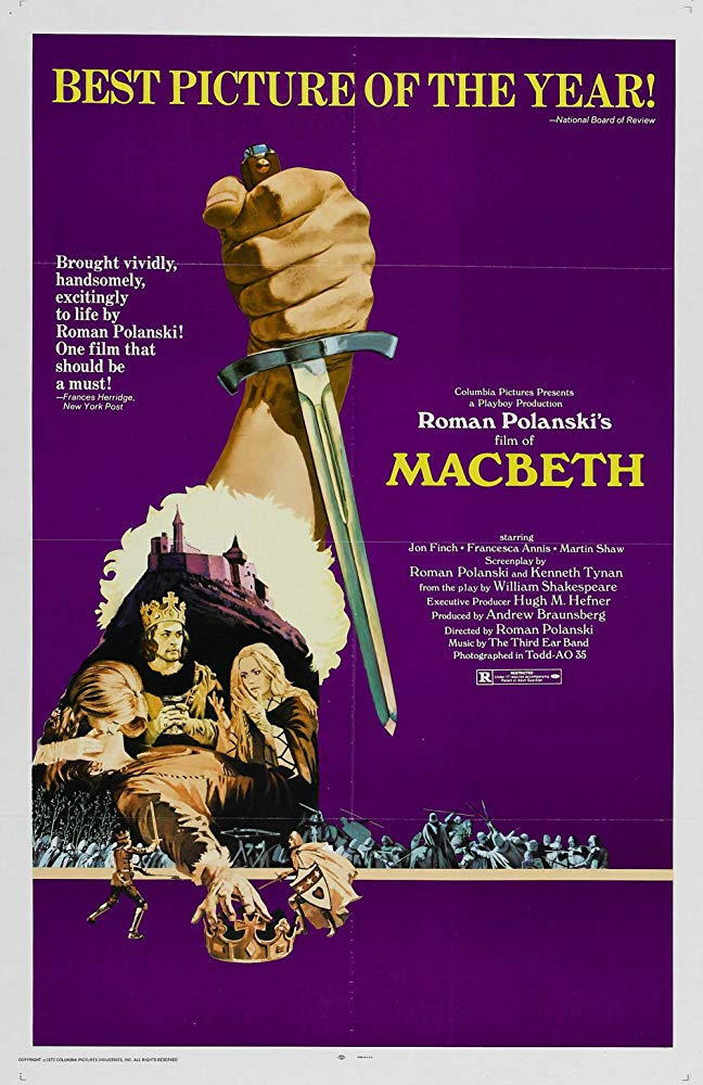 Macbeth (1971) - Directed by: Roman PolanskiStarring: Jon Finch, Francesca Annis, Martin Shaw, Terence Bayler, Nicholas Selby, Stephan ChaseRated: RRunning Time: 2 h 20 mTMM Score: 4.5 stars out of 5STRENGTHS: Story, Direction, Cinematography, Production DesignWEAKNESSES: Some Pacing