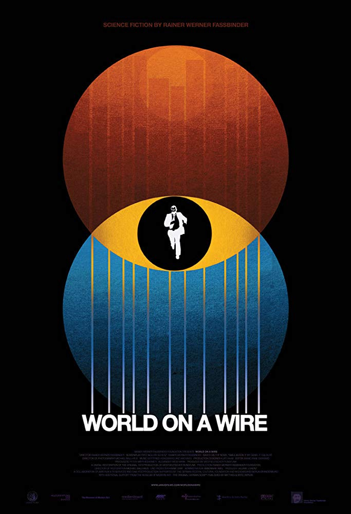World on a Wire (1973) - Directed by: Rainer Werner FassbinderStarring: Klaus Lowitsch, Barbara Valentin, Mascha RabbenRated: NR (Suggested R for Some Nudity)Running Time: 3 h 32 mTMM Score: 4 stars out of 5STRENGTHS: Writing, Directing, World Building, Cinematography, ThemesWEAKNESSES: Some Acting, Some Pacing