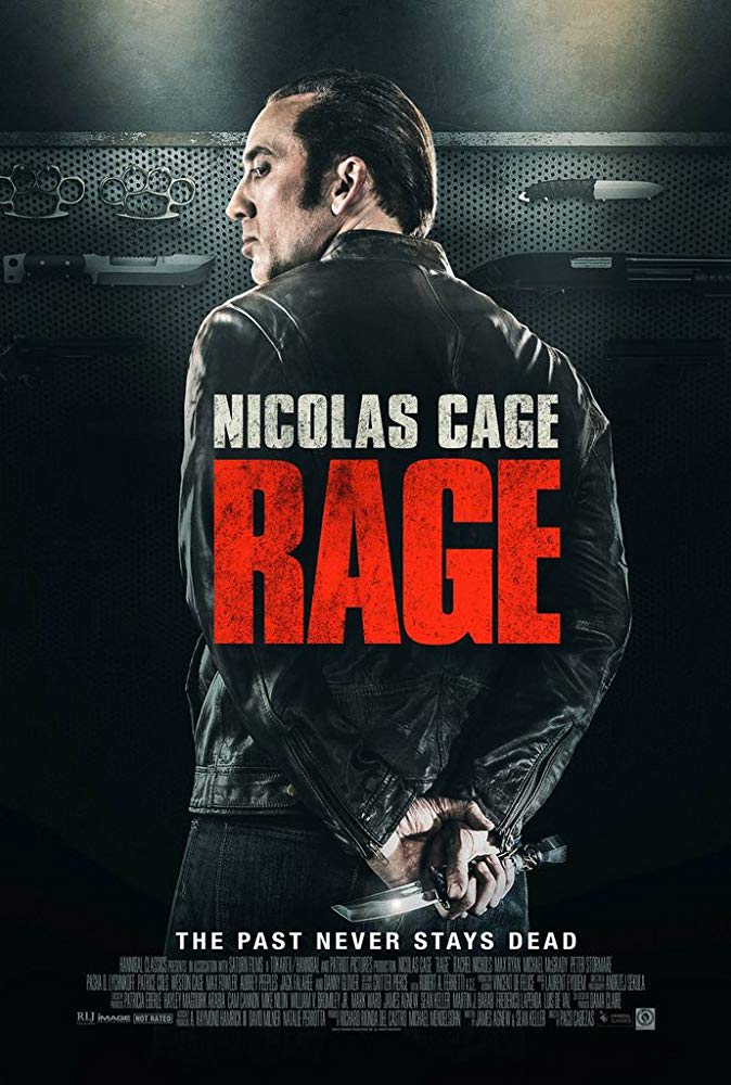 Rage  (2014) - Directed by: Paco CabezasStarring: Nicolas Cage, Peter Stormare, Danny Glover, Aubrey PeeplesRated: NR (Suggested R for Violence and Language)Running Time: 1 h 38 mTMM Score: 2 stars out of 5STRENGTHS: Ending, Some Unintentionally Funny Action ScenesWEAKNESSES: Writing, Directing, Unlikeable Characters, Acting, Pacing