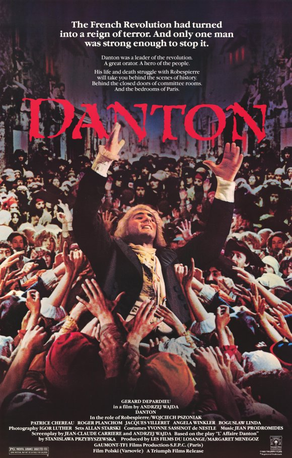 Danton (1983) - Directed By: Andrzej WajdaStarring: Gérard Depardieu, Wojciech Pszoniak, Anne AlvaroRated: PGRun Time: 2h 16mTMM Score: 4 StarsStrengths: Acting, Production DesignWeakness: Length