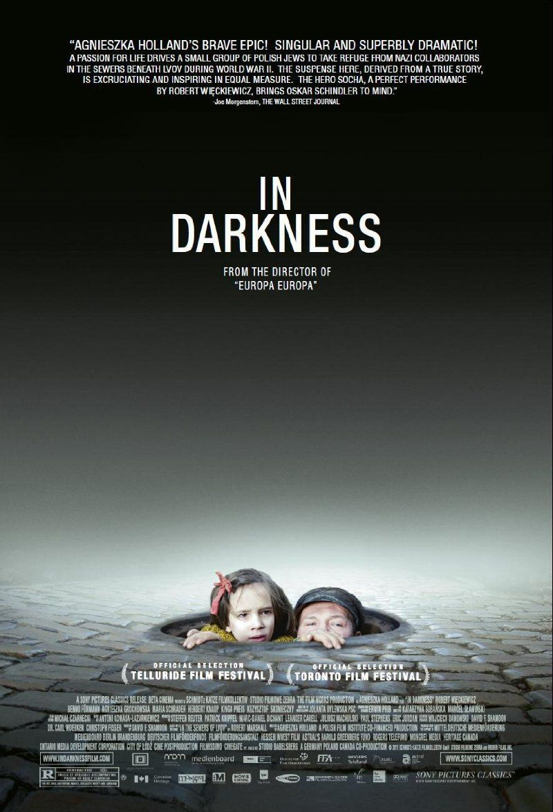 In Darkness (2011) - Directed By: Agnieszka HollandStarring: Robert Wieckiewicz, Benno Fürmann, Agnieszka GrochowskaRated: RRun Time: 2h 25mTMM Score: 4 StarsStrengths: Point of View, Character RelationshipsWeakness: Pacing