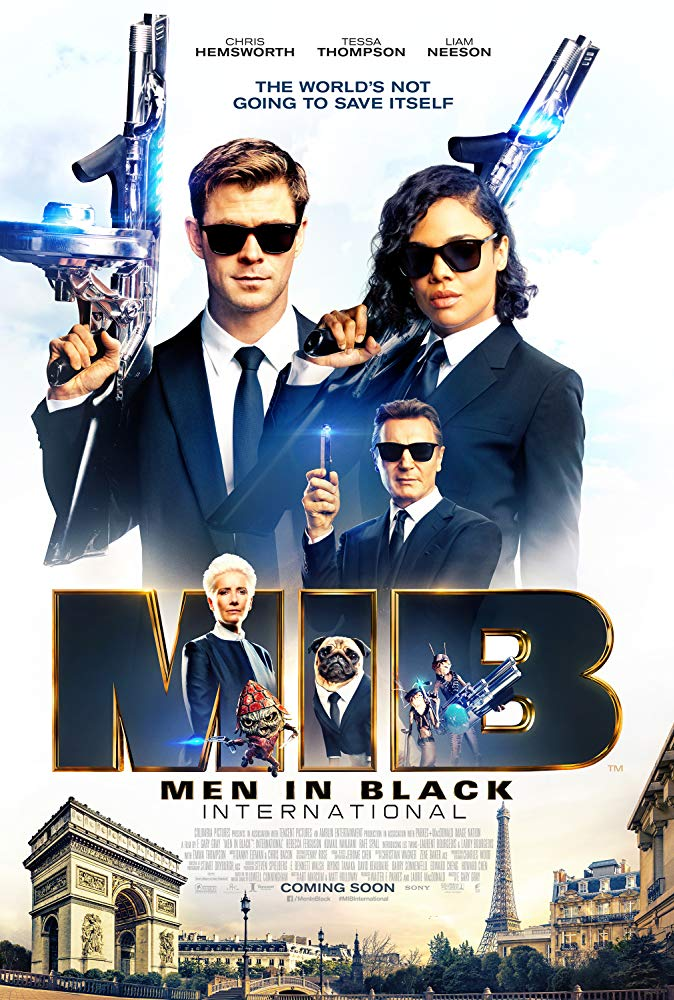 Men in Black: International (2019) - Directed by: F. Gary GrayStarring: Chris Hemsworth, Tessa Thompson, Rebecca Ferguson, Emma Thompson, Liam Neeson, Kumail NanjianiRated: PG-13 for Sci-Fi Action, Some Language and Suggestive MaterialRunning Time: 1 h 54 mTMM Score: 1.5 stars out of 5STRENGTHS: Tessa ThompsonWEAKNESSES: Story Structure, Directing, Pacing