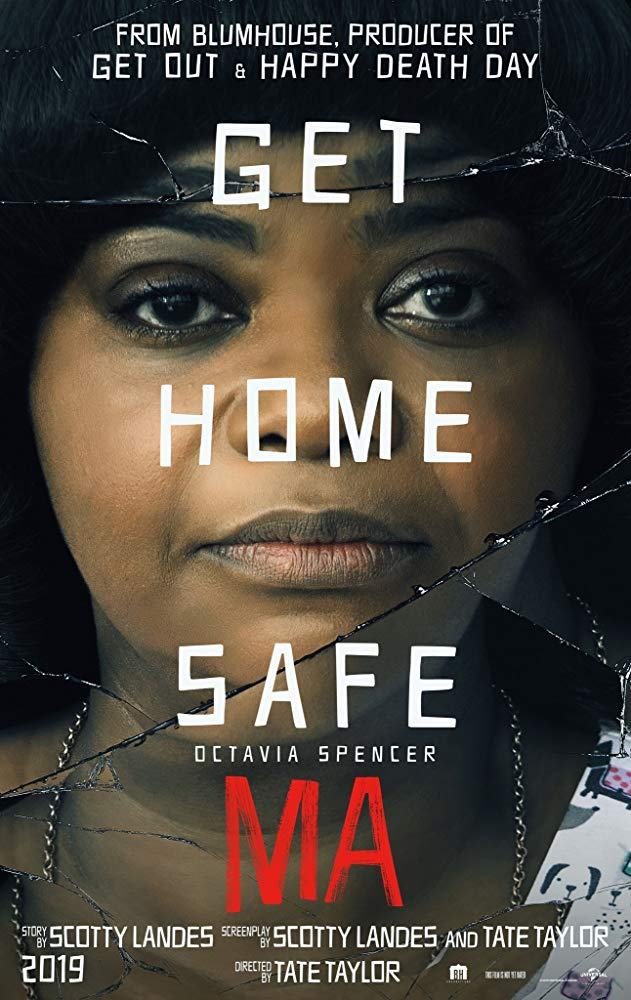 Ma (2019) - Directed by: Tate TaylorStarring: Octavia Spencer, Diana Silvers, Juliette Lewis, Tate Taylor, Luke Evans, Allison JanneyRated: R for Violent/Disturbing Material, Language Throughout, Sexual Content, and for Teen Drug and Alcohol UseRunning Time: 1 h 39 mTMM Score: 2 stars out of 5STRENGTHS: Octavia SpencerWEAKNESSES: Finding Target Audience, Some Acting