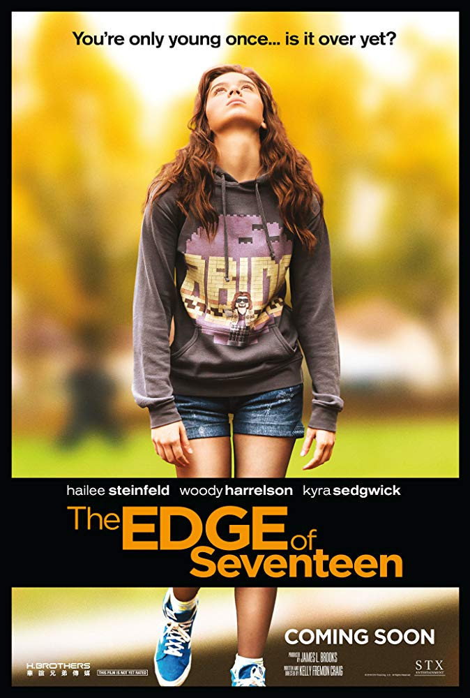 The Edge of Seventeen  (2016) - Directed by: Kelly Fremon CraigStarring: Hailee Steinfeld, Haley Lu Richardson, Blake Jenner, Kyra Sedgwick, Woody Harrelson, Hayden SzetoRated: R for Sexual Content, Language and Some Drinking- All Involving TeensRunning Time: 1 h 44 mTMM Score: 4 stars out of 5STRENGTHS: Writing, Acting, HumorWEAKNESSES: A Few Cheesy Moments