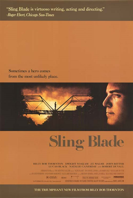 Sling Blade (1996) - Directed by: Billy Bob ThorntonStarring: Billy Bob Thornton, Dwight Yoakam, Lucas Black, John Ritter, James HamptonRated: R for Strong Language, Including Descriptions of Violent and Sexual BehaviorRunning Time: 2 h 15 mTMM Score: 4.5 stars out of 5STRENGTHS: Writing, Acting, ThemesWEAKNESSES: Mild Pacing and Predictability Problems