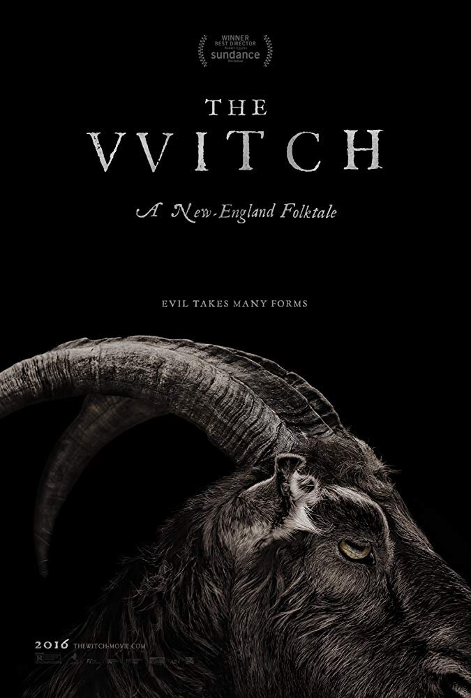 The Witch  (2015) - Directed by: Robert EggersStarring: Anya Taylor-Joy, Ralph Ineson, Kate Dickie, Harvey ScrimshawRated: R for Disturbing Violent Content and Graphic NudityRunning Time: 1 h 32 mTMM Score: 5 stars out of 5STRENGTHS: Writing, Directing, Acting, World Building, CinematographyWEAKNESSES: -