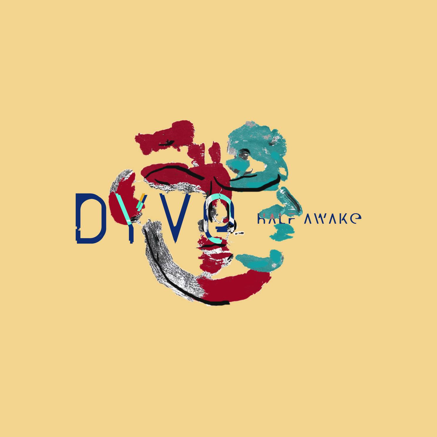 DYVE-Half-Awake-Artwork.jpg