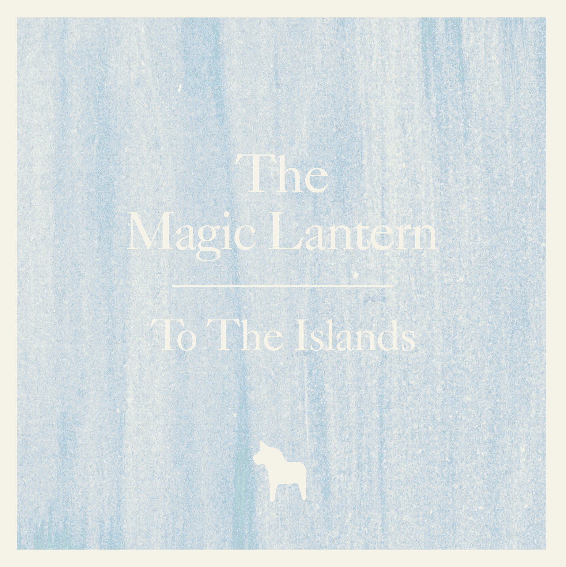 The Magic Lantern - To The Islands - Cover.jpg