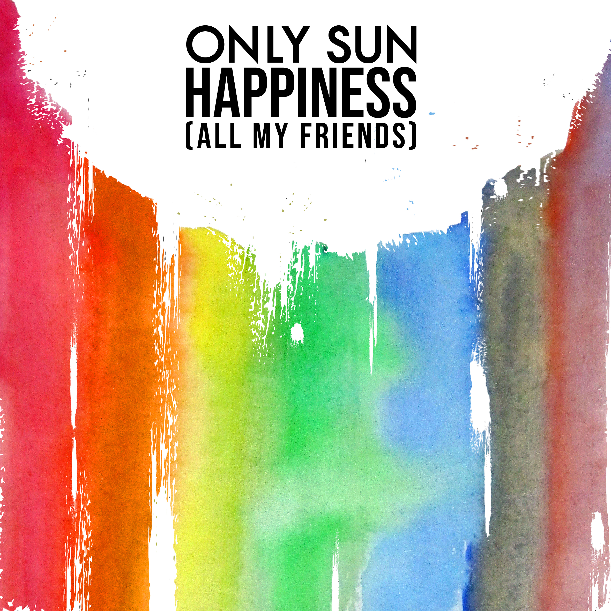 Only Sun - Happiness (All My Friends) - Artwork.jpg