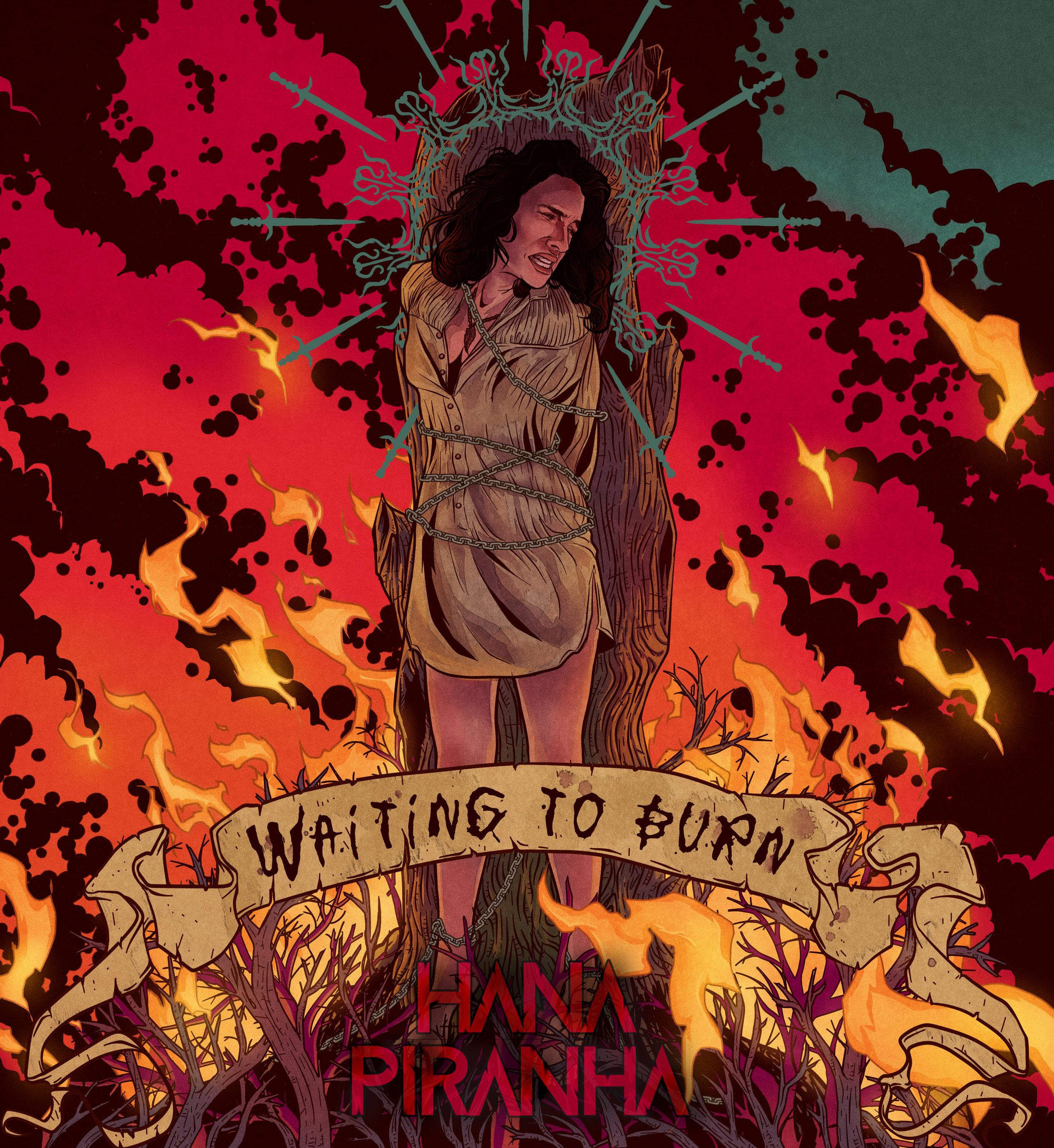 Hana Piranha-WAITING TO BURN - hana FINAL.jpg