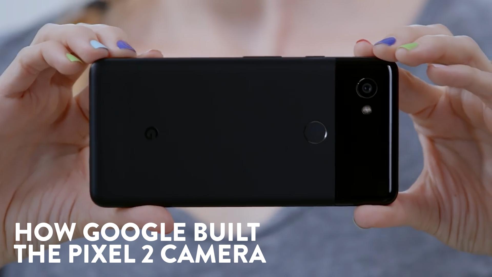 How Google Built The Pixel 2 Camera