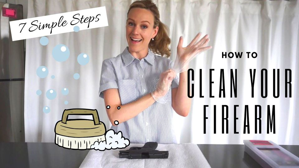 How To Clean Your Firearm In 7 Simple Steps