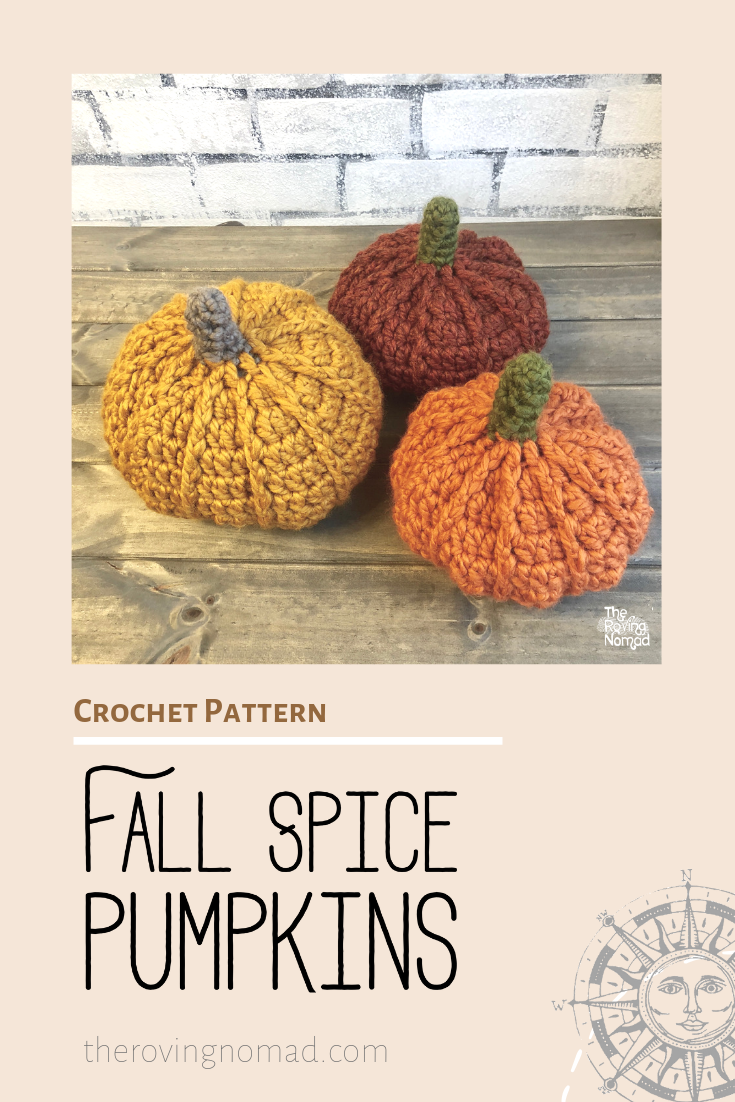 Fall Spice Pumpkins - Crochet Pattern - The Roving Nomad