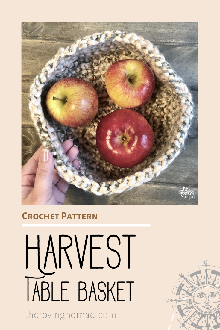 Harvest Table Basket - Crochet Pattern - The Roving Nomad