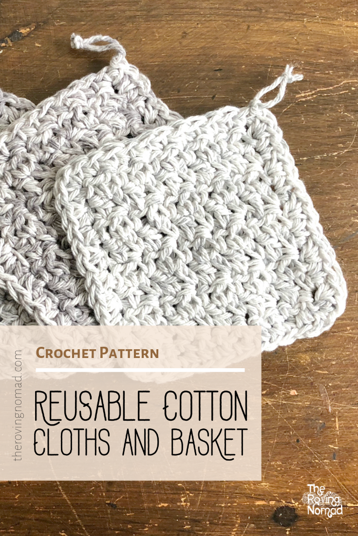 Reusable Cleaning Cloths and Basket - Crochet Pattern - The Roving Nomad