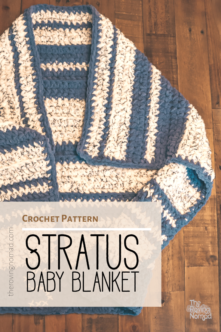 Stratus Baby Blanket - Crochet Pattern - The Roving Nomad