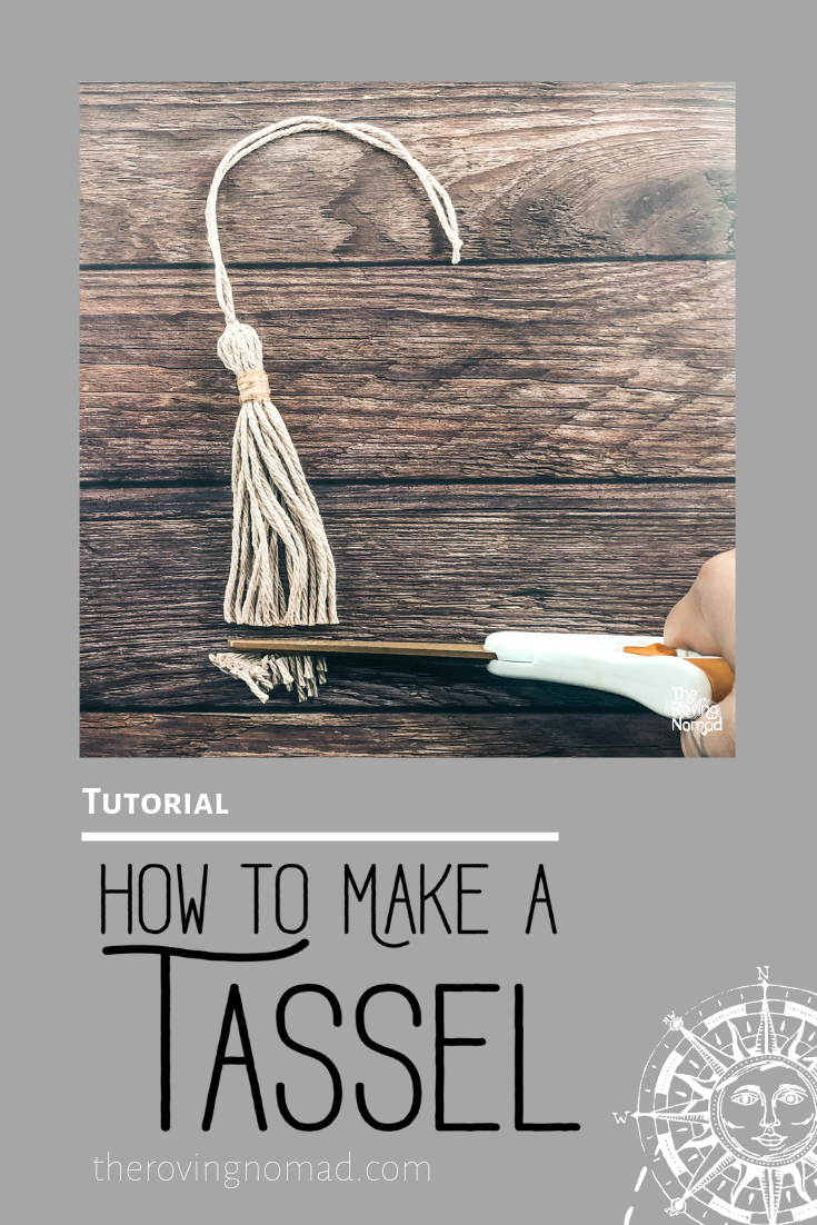 How to Make a Tassel - Tutorial - The Roving Nomad