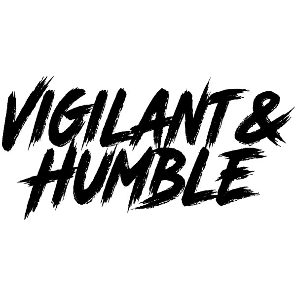 Vigilant & Humble
