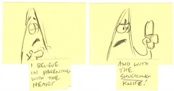 """From a scene that was eventually cut from """"Rock-a-Bivalve,"""" Patrick explains his parenting philosophy (sketches by Jay Lender)."""