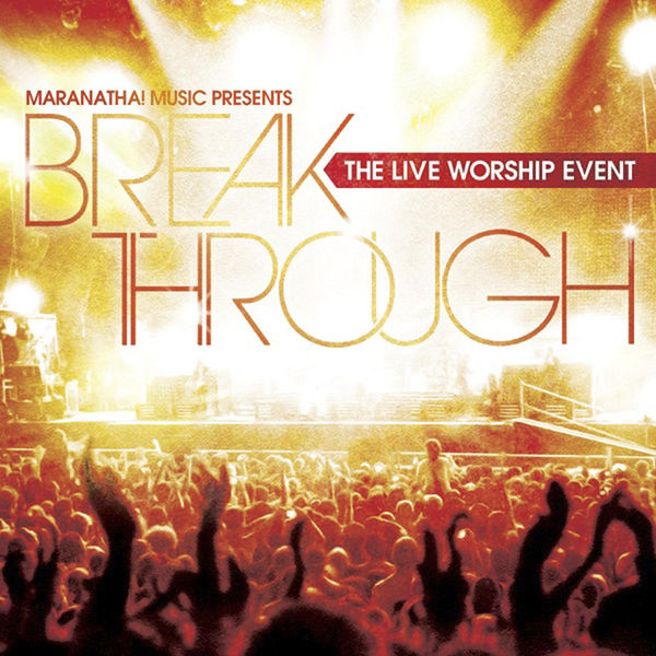 Break Through: The Live Worship Event (2010)