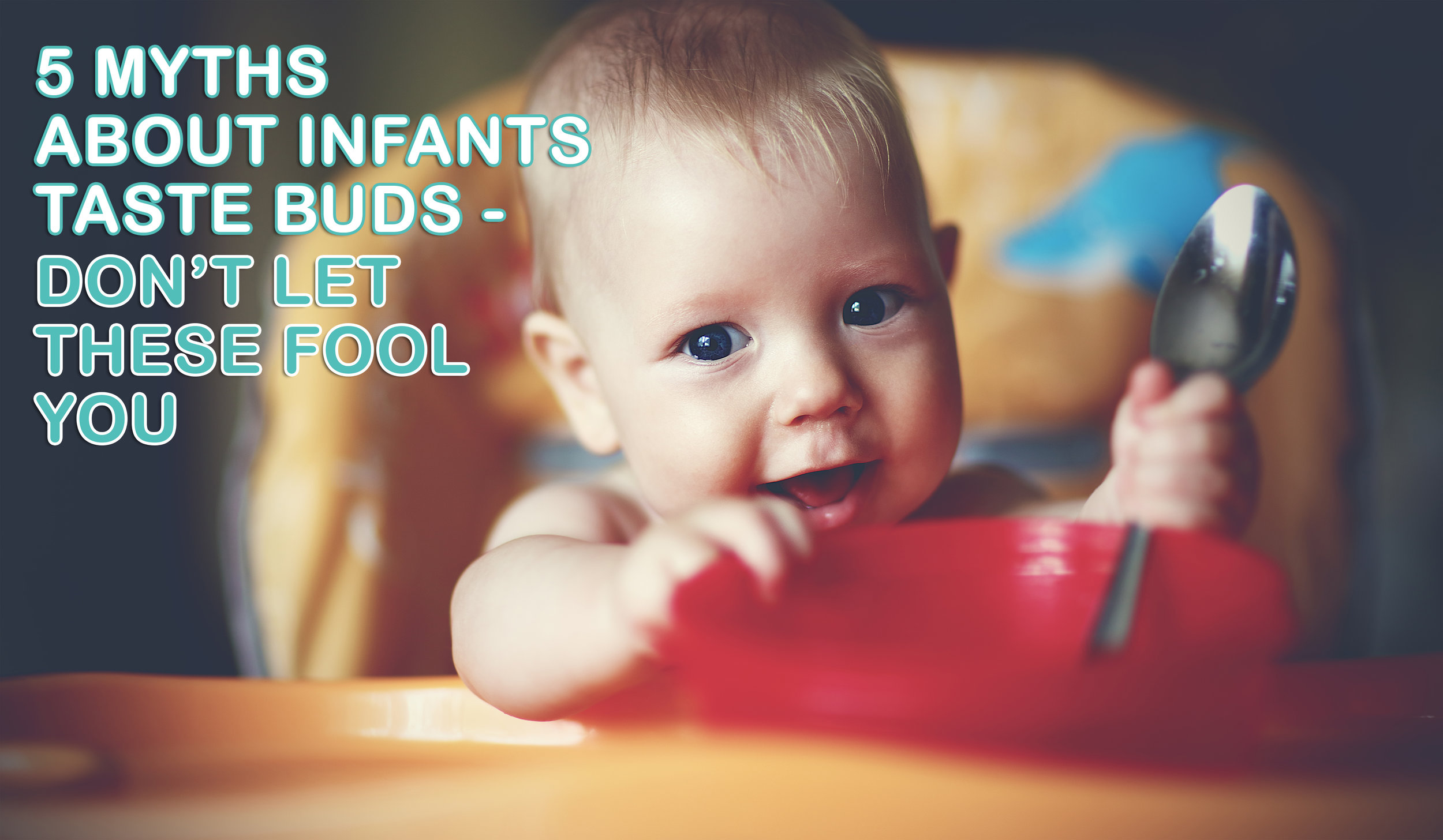 5-myyths-about-infant-taste-buds-dont-let-these-fool-you.jpg