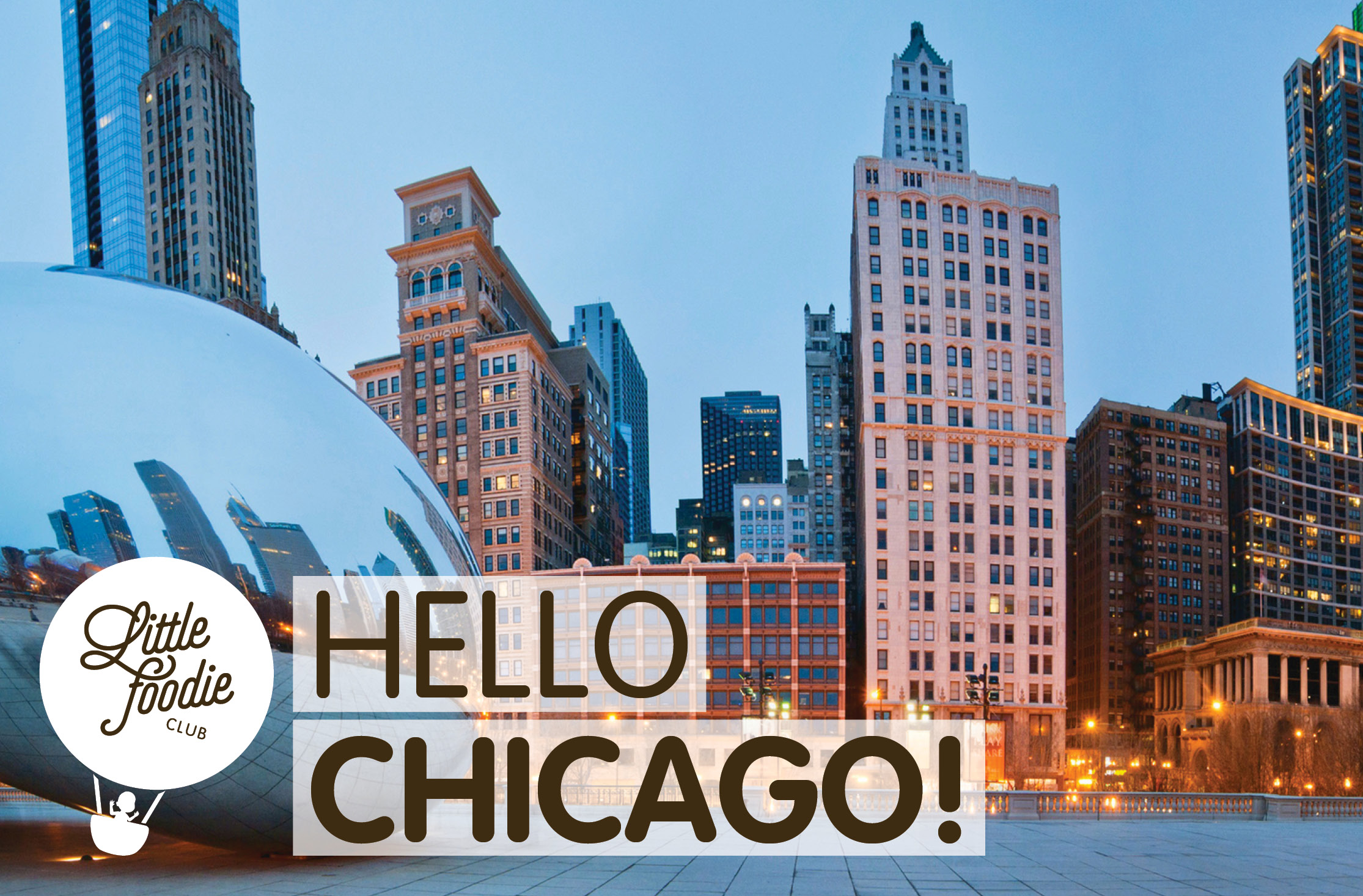 Chicago is tastier than ever, thanks to the arrival of Little Foodie Club!