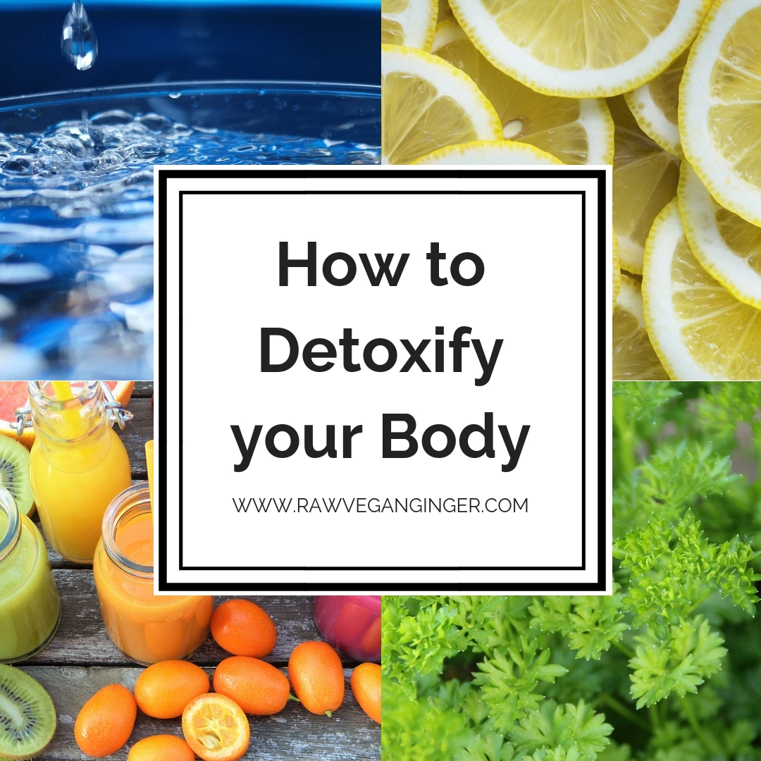 HOW TO DETOXIFY - RAW VEGANG GINGER