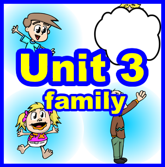 Unit 3: Family    The theme of HEE unit 3 is family.  Students will learn how to identify family members in English.