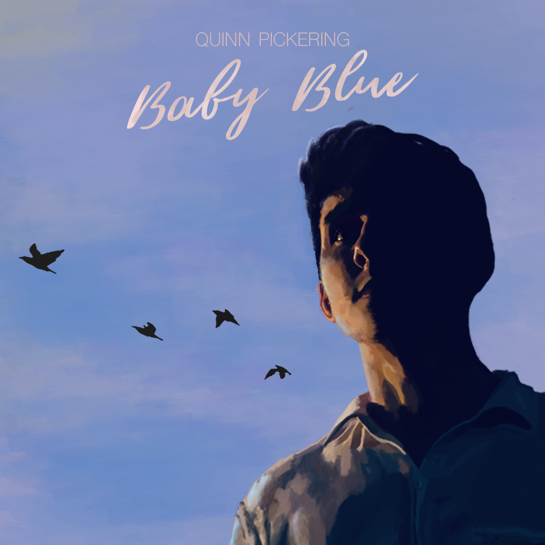 Quinn Pickering - BABY BLUE  - Full Length Album Available Now.  Released Late 2019.  LISTEN NOW.  Videos Singles  CLICK HERE.