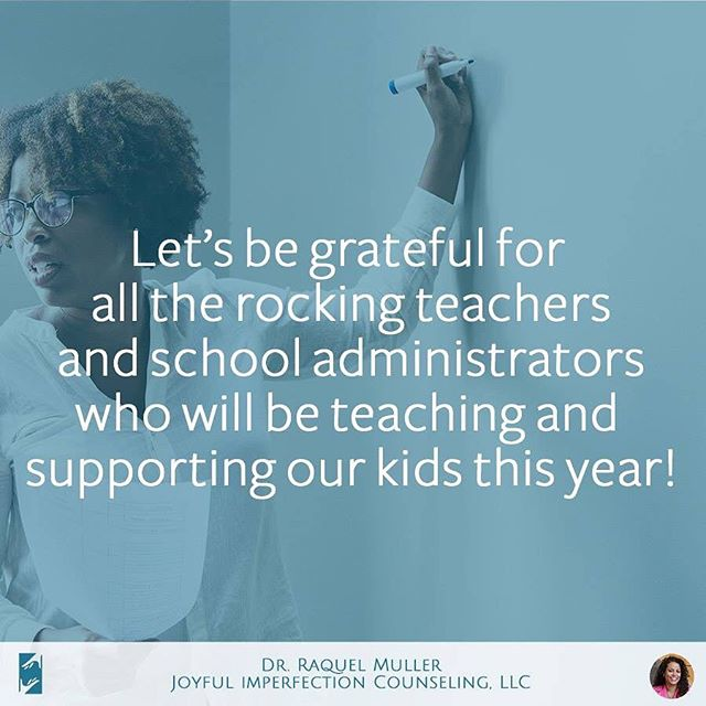 "LET'S BE GRATEFUL FOR ALL THE ROCKING TEACHERS AND SCHOOL ADMINISTRATORS WHO WILL BE TEACHING AND SUPPORTING OUR KIDS THIS YEAR! --- This week's theme will be about Dr. Muller's journey as a mom, specifically how she deals with the ""Back to School"" craziness.  SHARE THIS PHOTO WITH OTHER MOMS WHO NEED THE INSPIRATION!  #joyfulimperfectioncounseling #drraquelmuller #doctorraquelmuller #wednesdaywisdom #wisdomwednesday #wednesday #wisdom #backtoschool #backtoschoolmeme #motherhood #firstdayofschool #recoveringsupermom #supermomsyndrome #supermomrecoverydoctor #supermommyth #supermom"