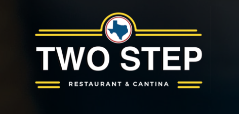 Two Step Restaurant & Cantina , Lunch & Dinner  9840 W Loop 1604 N, San Antonio, 78254  P 210-688-2686    Two Step's Restaurant Week Menu    (Available at 11am)