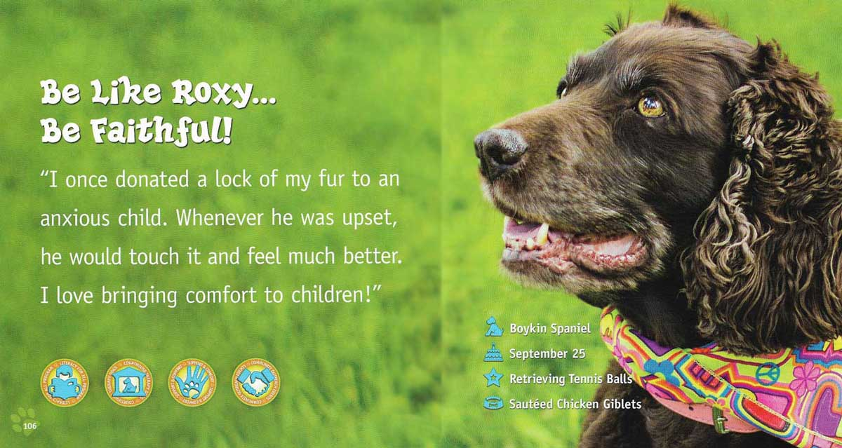 "Roxy was one of the inspirational Roxy therapy dogs featured in the popular ""Be Like Bud"" book."