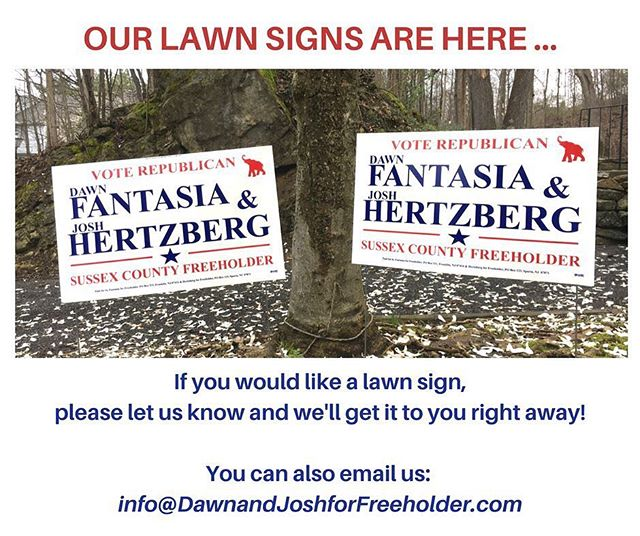 OUR LAWN SIGNS ARE HERE...#sussexcountynj #freeholder #election2018 #republicans #dawnjosh2018