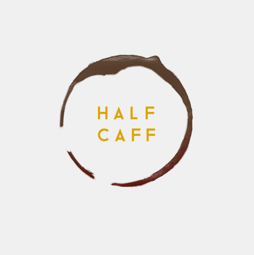 Half Caff  — CoMING SOON —