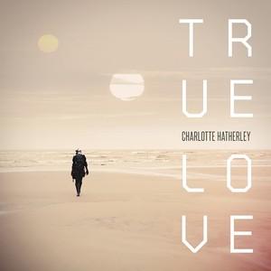 Charlotte Hatherley - True Love