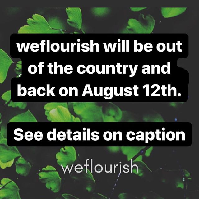 weflourish will be out of the country and back on August 12th. For any enquiries, email clare@weflourish.biz - there may be a delay in response 💫 #friday #outofoffice #weflourish