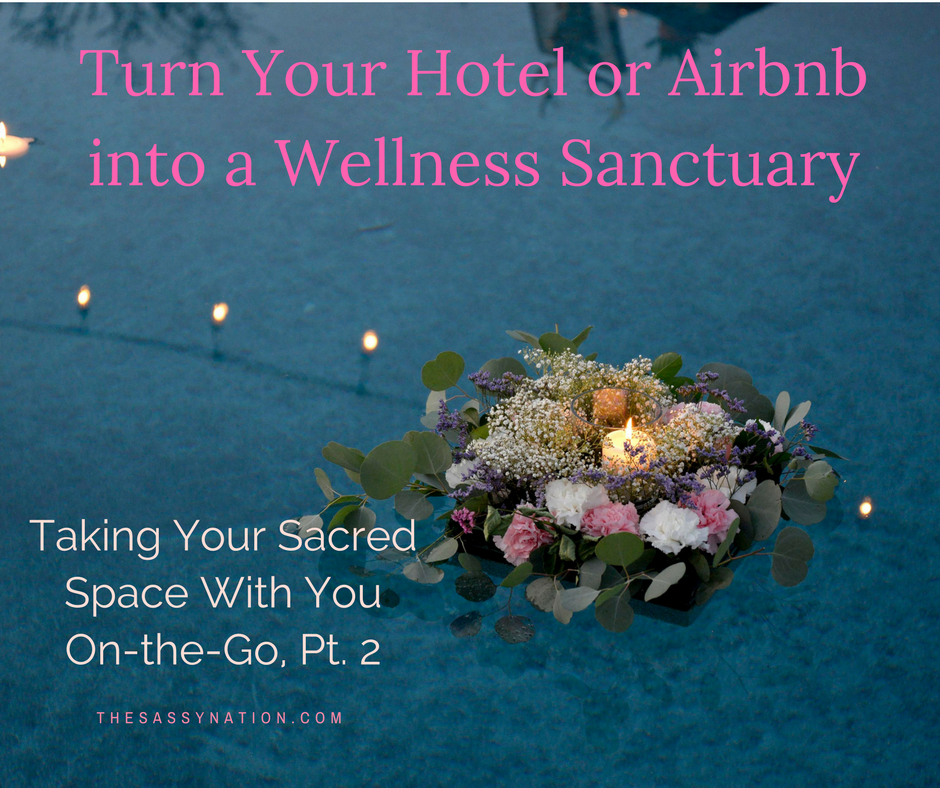 Turn Your Hotel or Airbnb into a Wellness Sanctuary.png