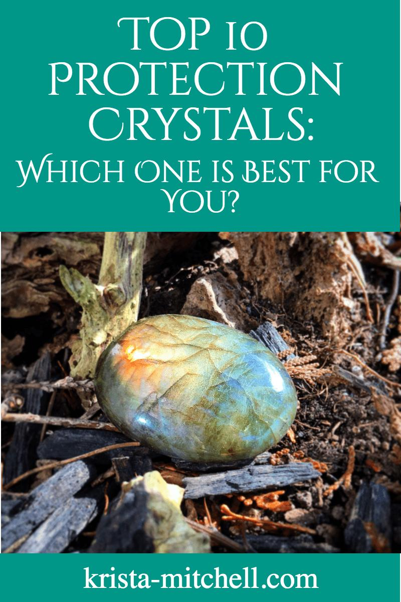 top 10 protective crystals / krista-mitchell.com