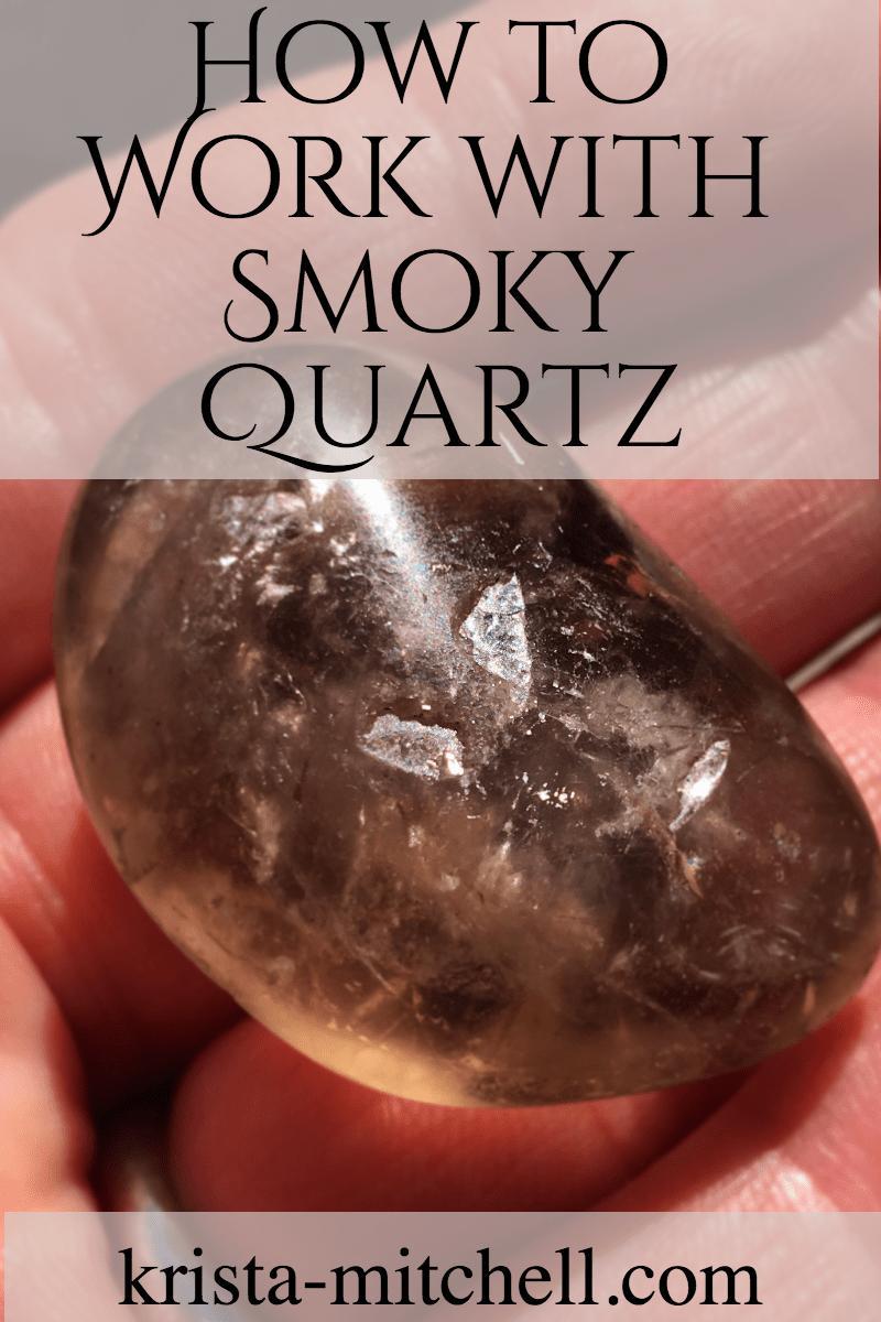 how to work with smoky quartz / krista-mitchell.com