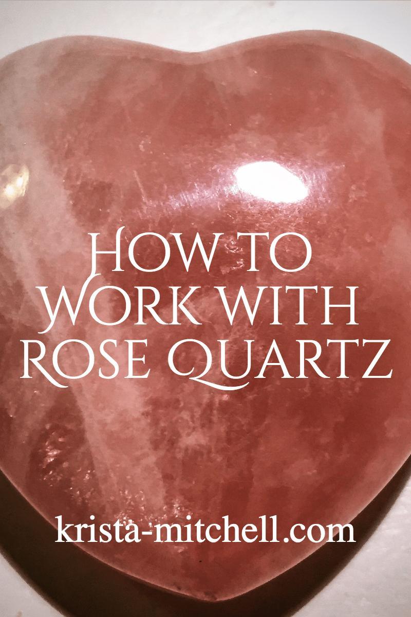 how to work with rose quartz. / krista-mitchell.com