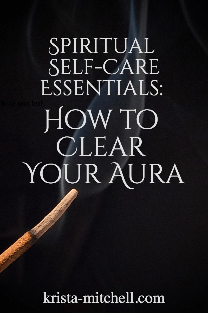How to Clear Your Aura / krista-mitchell.com