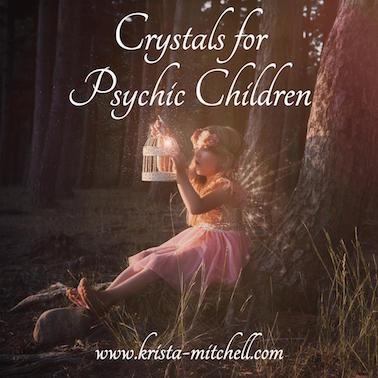 Crystals for psychic children / krista-mitchell.com