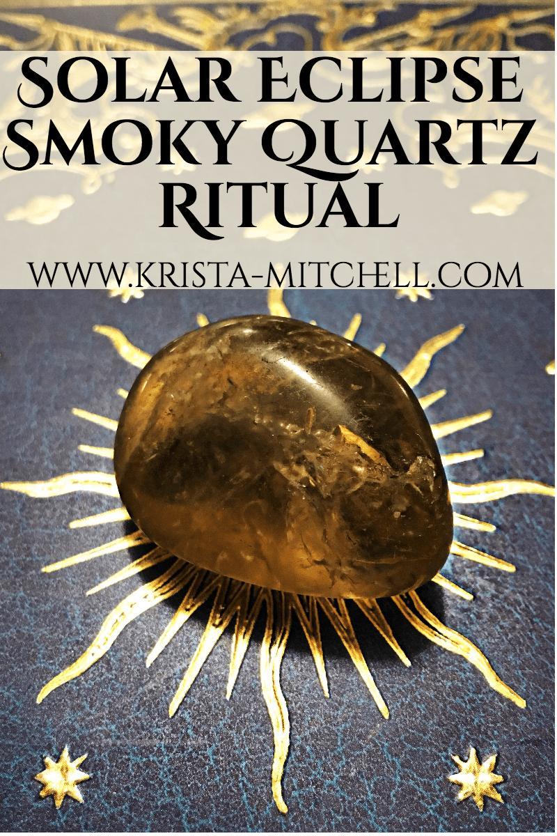 Solar Eclipse Smoky Quartz Ritual / krista-mitchell.com