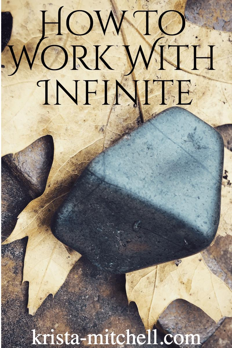 how to work with infinite / krista-mitchell.com