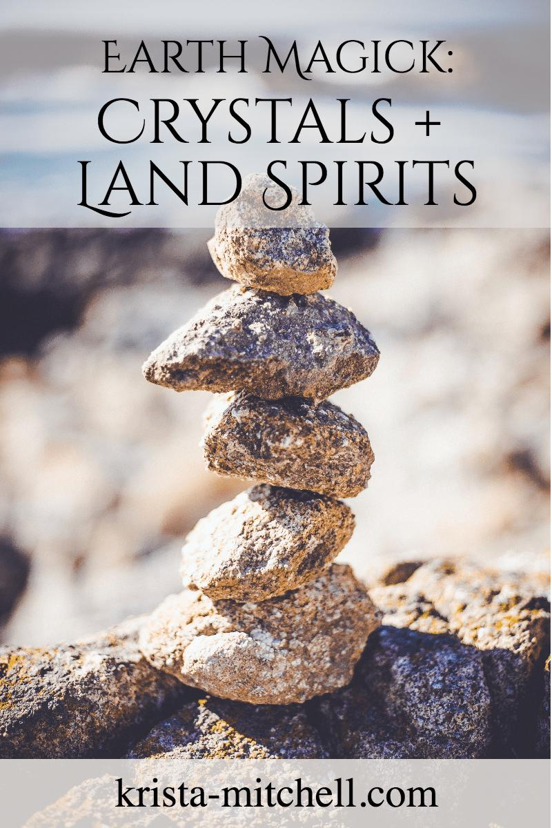Crystals and Land Spirits / krista-mitchell.com