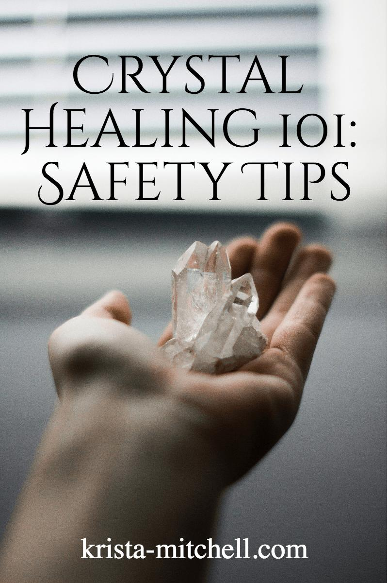 Crystal Healing 101 Safety Tips / krista-mitchell.com