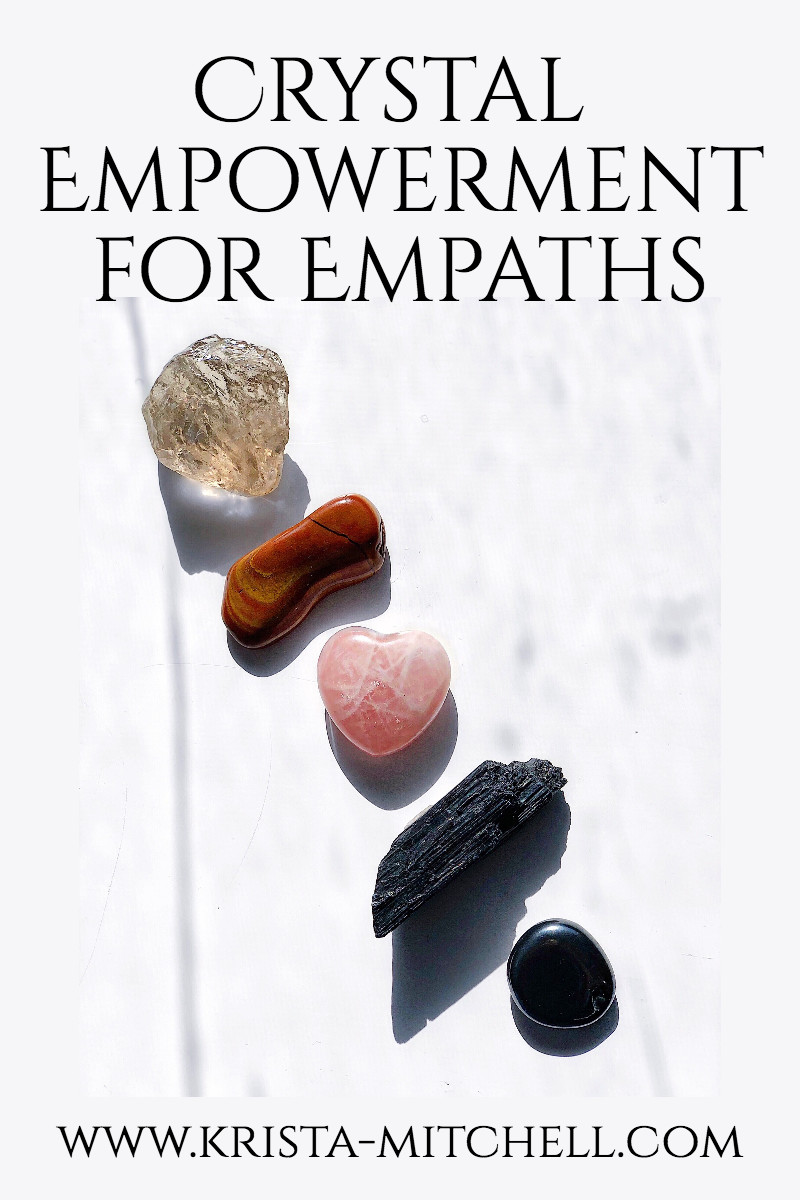 Crystal Empowerment for Empaths / krista-mitchell.com